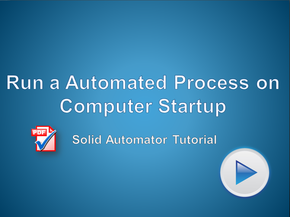Solid Automator - Start a Automated Process on Windows Startup
