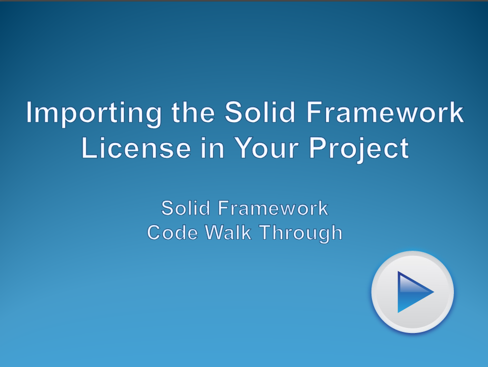 Importing the Solid Framework License into Your Project