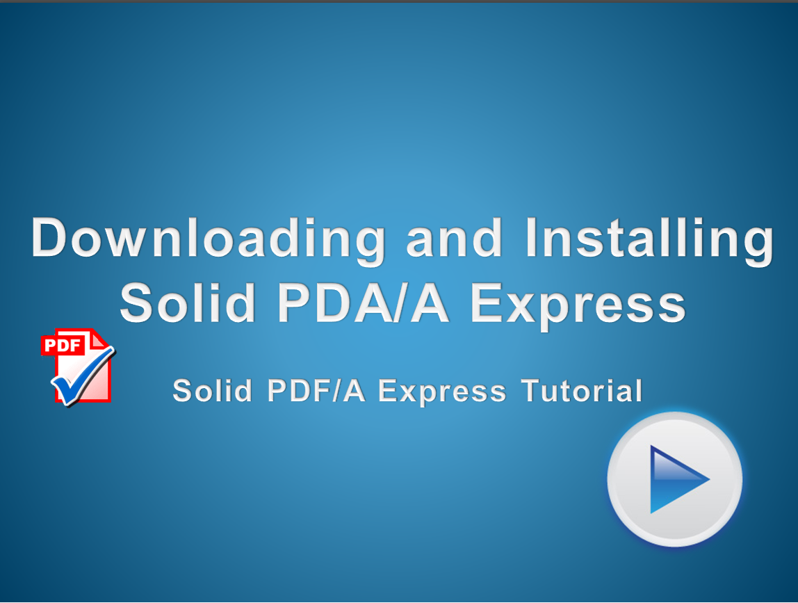 Download and install a trial version of Solid PDF/A Express
