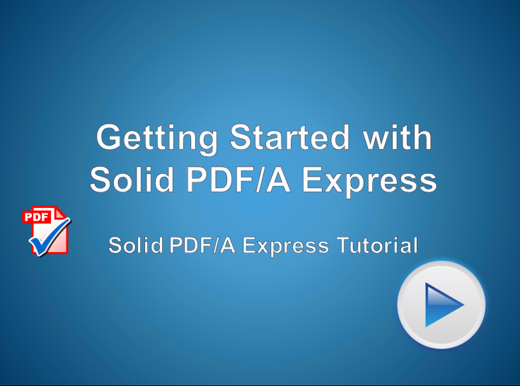 Getting Started with Solid PDF/A Express