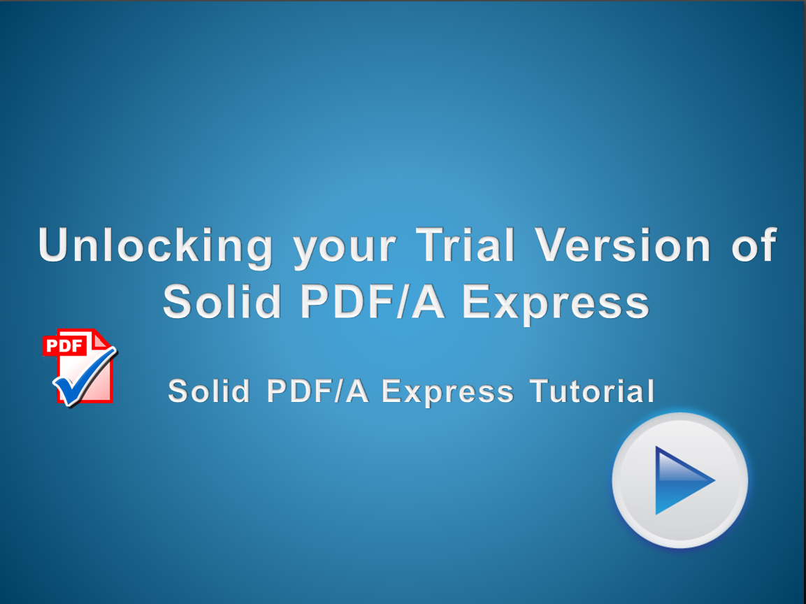 Unlocking Solid PDF/A Express