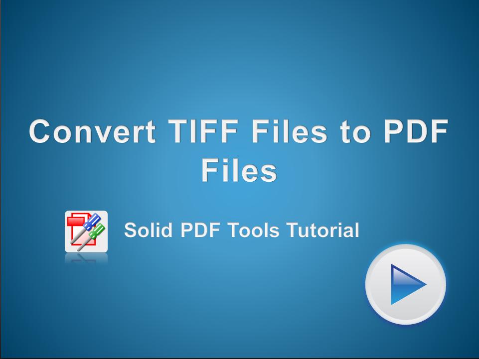 Convert TIFF files to PDF Files